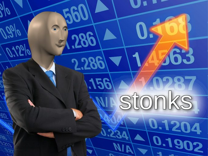 """Meme guy plus an arrow and the word """"stonks"""" which is stocks"""